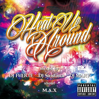 DJ_Santana_DJ_FUERTE_DJ_MARV_shout_M.A.X/Heat_Up_Around